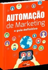 Ebook: Automação de Marketing - O guia definitivo