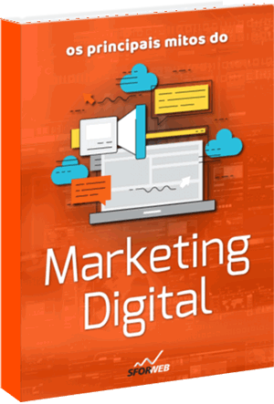 Ebook: Os principais mitos do Marketing Digital