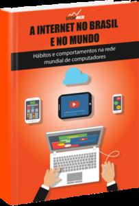 Ebook: O uso da Internet no Brasil e no mundo